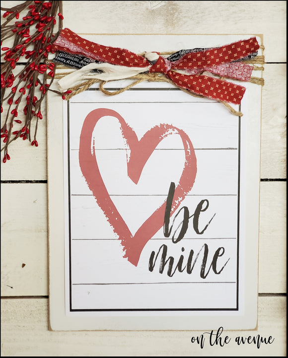 Be Mine - Valentine's Day Sign