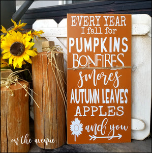 Every Year I Fall For Pumpkins - Sign
