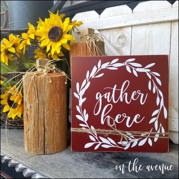 Gather here w/Wreath Sign