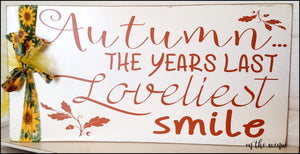 Autumn....  The Year's Last Loveliest Smile