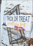 Trick Or Treat - Smell My Feet Door Hanger