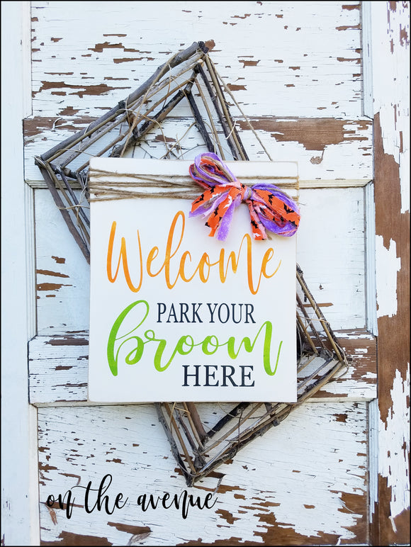 Welcome... Park your Broom Here Door Hanger