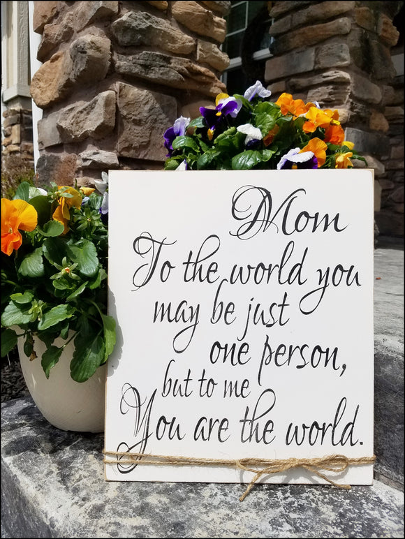 Mom, To The World