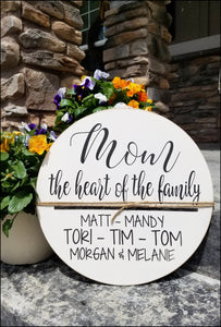 Mom - The Heart Of The Family Round Sign