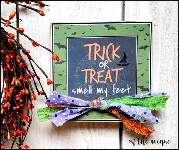 Trick Or Treat - Smell My Feet - Shelf Sitter