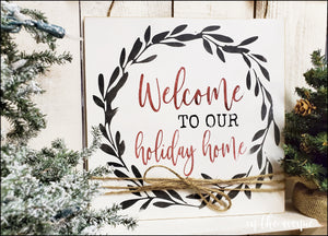 Welcome To our Holiday Home - Door Hanger