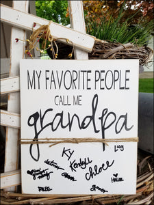 My Favorite People Call Me Grandpa -  Customizable Sign
