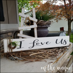 I Love Us - Wood sign