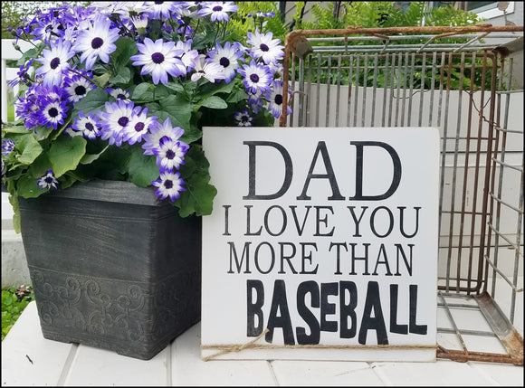 Dad - I Love You More Than Baseball