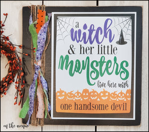 A Witch & Her Little Monsters - Halloween Sign
