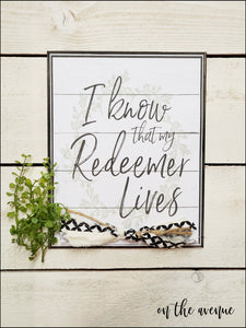 I Know That My Redeemer Lives - Inspirational Sign