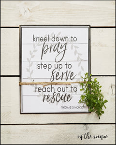 Kneel Down To Pray - Inspirational Sign