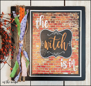 The Witch Is In - Halloween Sign