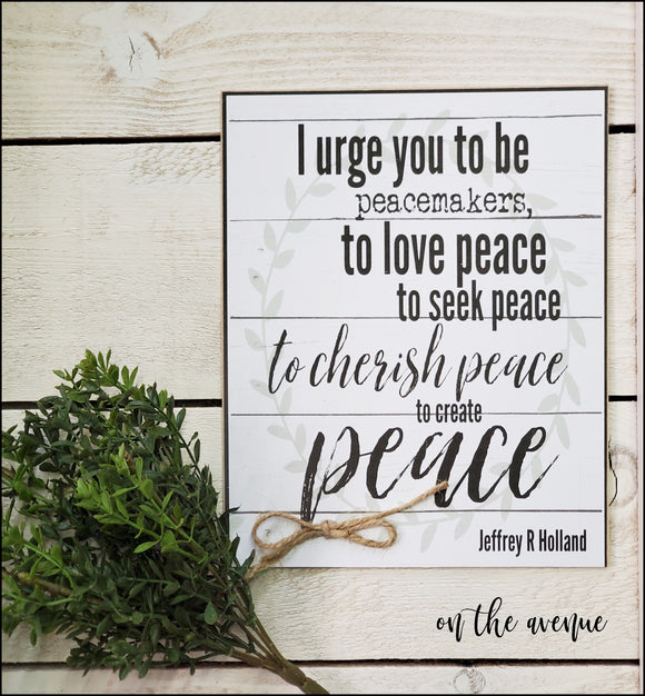 #2 - I Urge You To Be Peacemakers ~ Sign
