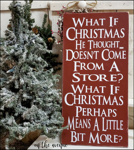 Grinch Sign - What If Christmas He Thought