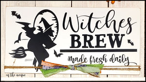 Witches Brew - Halloween Sign