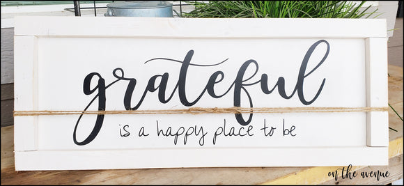 Grateful... Is a Happy Place To Be