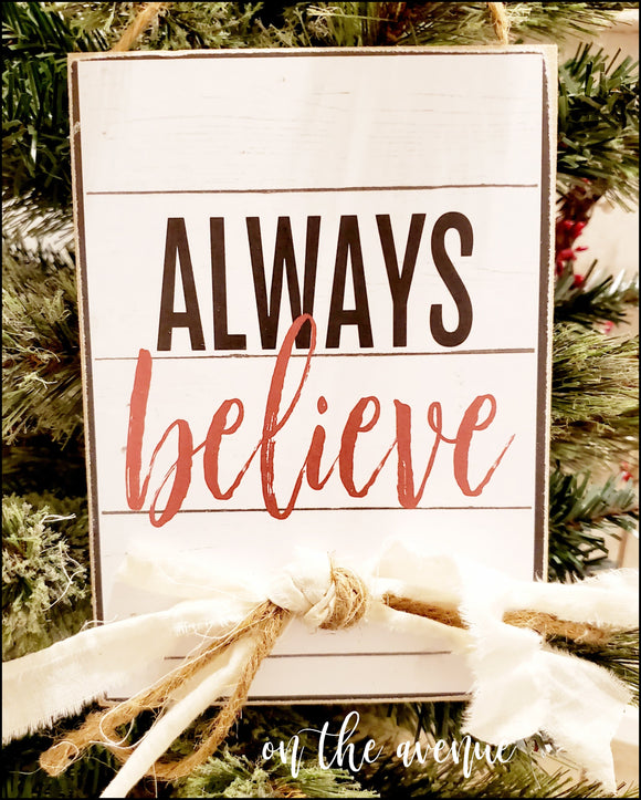 Always Believe Christmas Sign