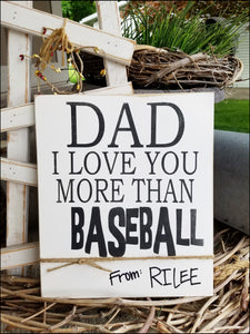 Dad, I Love You More Than Baseball - Customizable Sign