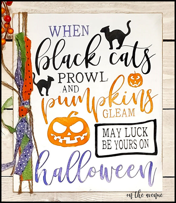 When Black Cats Prowl - Halloween Sign
