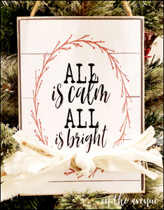 All Is Calm - All Is Bright ~ Christmas Sign