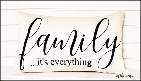 Family... It's Everything - Stuffed Pillow