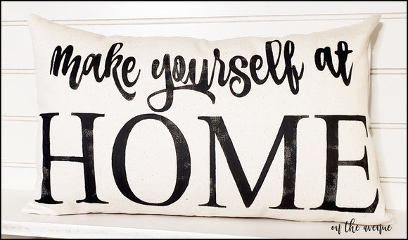 Make Yourself At Home - Stuffed Pillow
