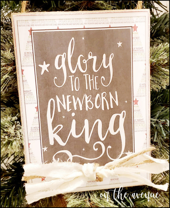 Glory To The Newborn King - Christmas Sign