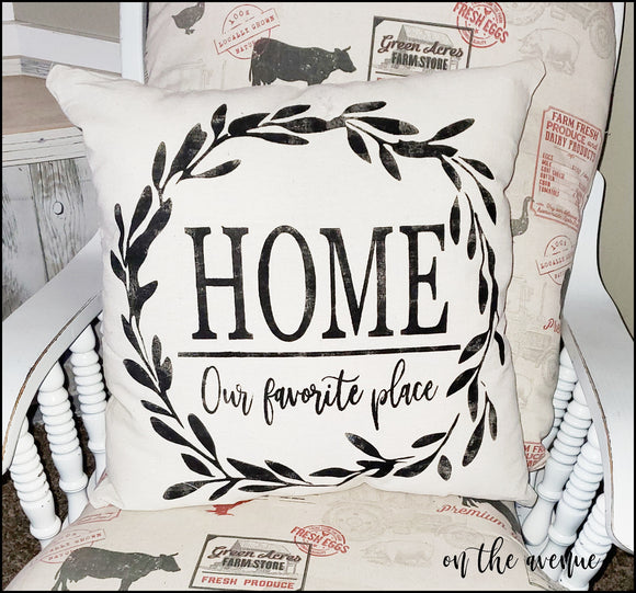 Home - Our Favorite Place To Be ~ Stuffed Pillow