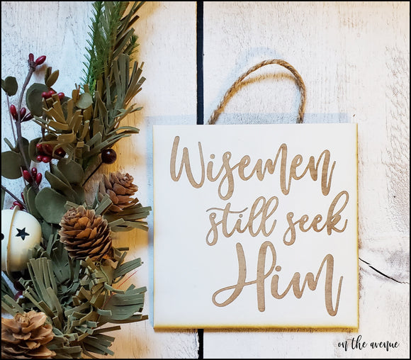 #1 - Wisemen Still Seek Him - Ornament
