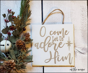 O Come Let Us Adore Him - Ornament