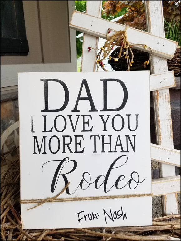 Dad, I Love You More Than Rodeo - Customizable Sign