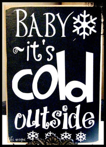 Baby It's Cold Outside - Winter Sign