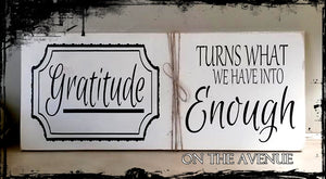 Gratitude - Turns What We Have Into Enough