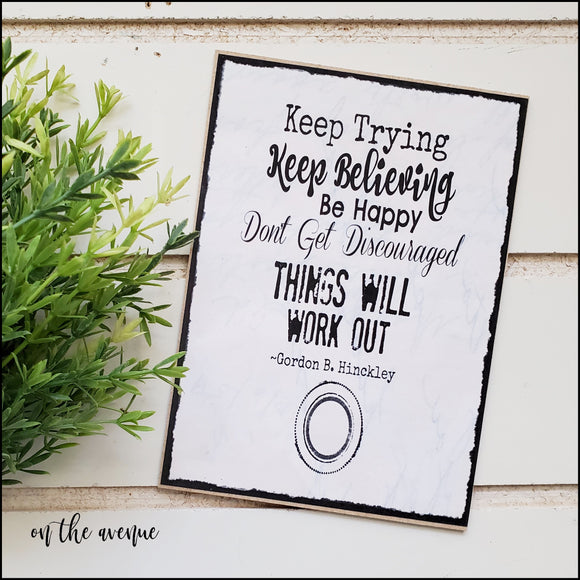 Keep Trying/Keep Believing - Mini Sign