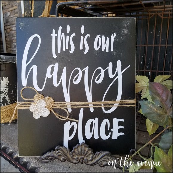 This Is Our Happy Place Wood Sign