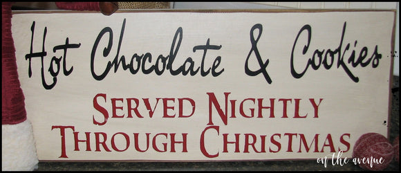 Hot Chocolate & Cookies Served Nightly Through Christmas