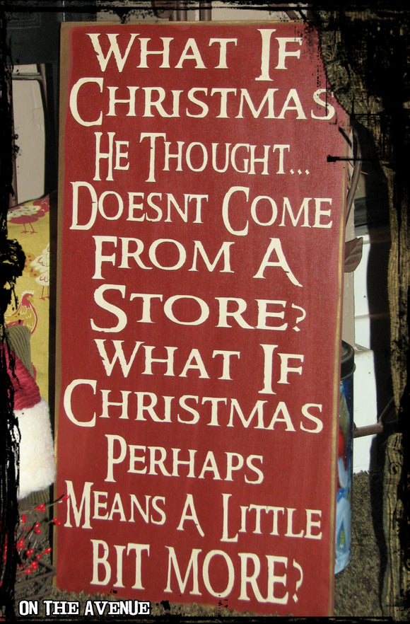 What If Christmas He Thought - Grinch Sign