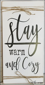#12 - Stay Warm & Cozy Wood Sign