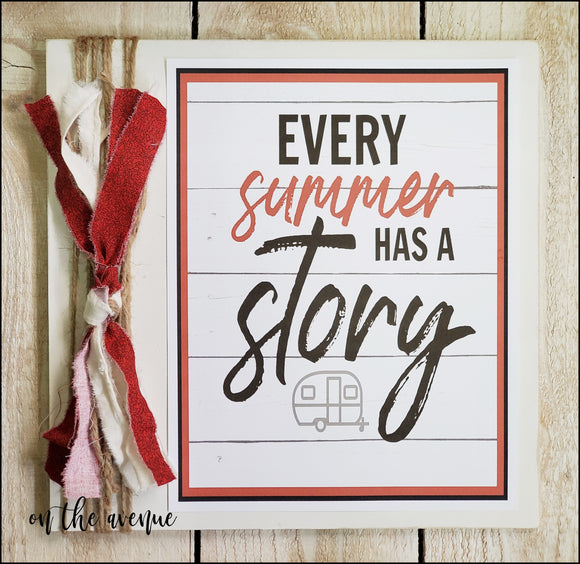 Every Summer Has a Story - Camper - Summer Sign