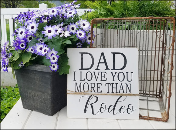 Dad - I Love You More Than Rodeo