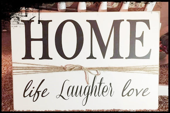 #3 - HOME - Life, Laughter, Love