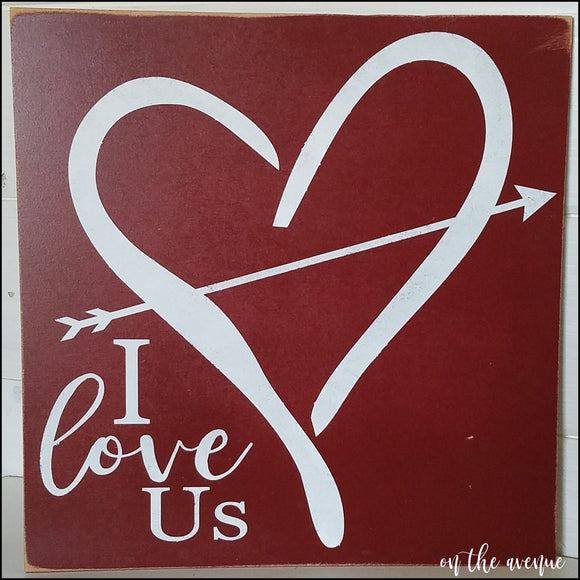 #7 - I Love Us - Wood Sign