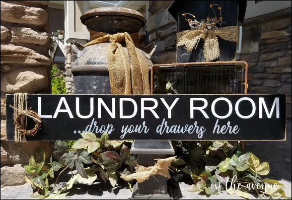 Laundry Room - Drop Your Drawers Here