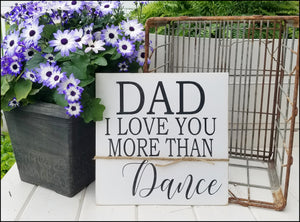 Dad - I Love You More Than Dance