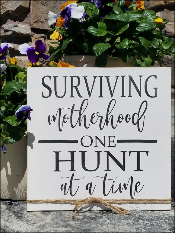 Surviving Motherhood One Hunt At A Time