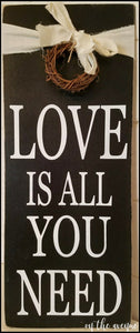 Love Is All You Need Wood Sign