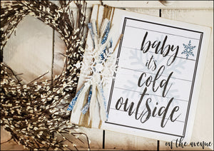 Baby It's Cold Outside Winter Sign
