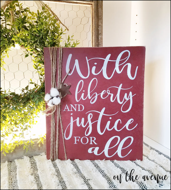 With Liberty and Justice For All - Patriotic Sign