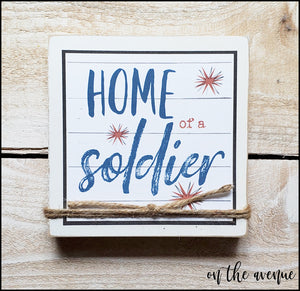 Home of a Soldier - Shelf Sitter Block